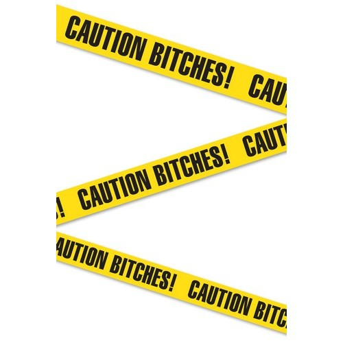 Bachelorette Caution Tape Caution Bitch